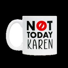 Not Today Karen Coffee Mug