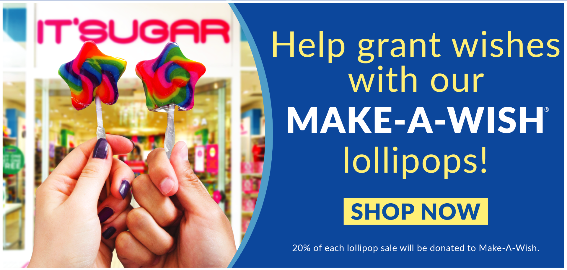 Help Grant Wishes with our Make-A-Wish lollipops from IT'SUGAR